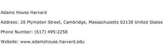 Adams House Harvard Address Contact Number