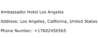 Ambassador Hotel Los Angeles Address Contact Number